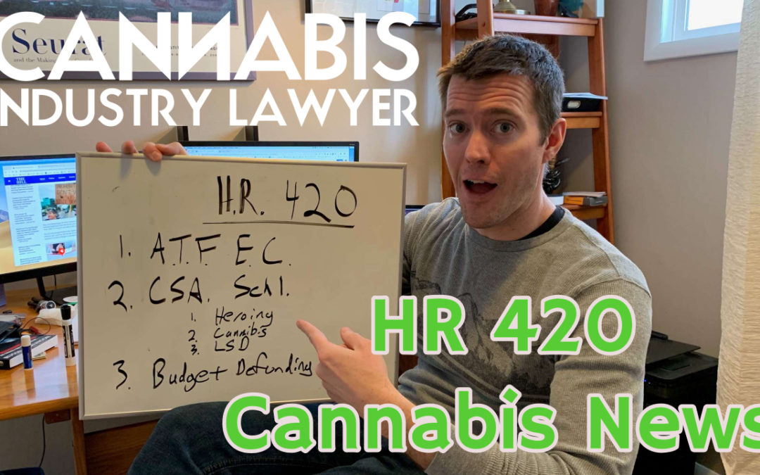 HR -420 – Regulate Cannabis Like Alcohol Bill
