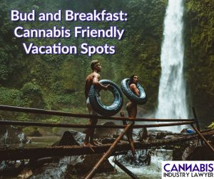 Bud and Breakfast: Cannabis Friendly Vacation Spots