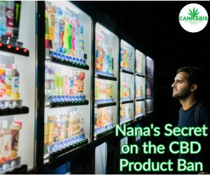 Nana's Secret on the CBD Product Ban