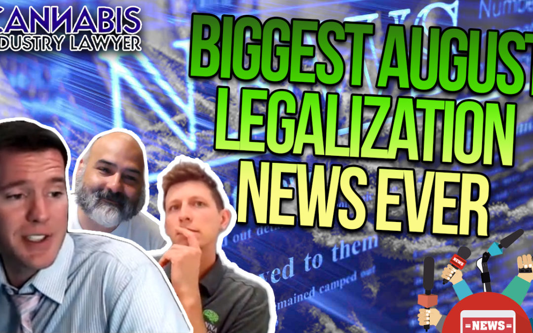 Biggest August Legalization News Ever
