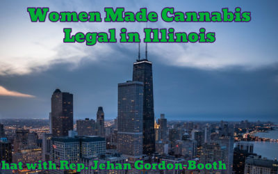 Women Made Cannabis Legal in Illinois with Rep. Jehan Gordon-Booth