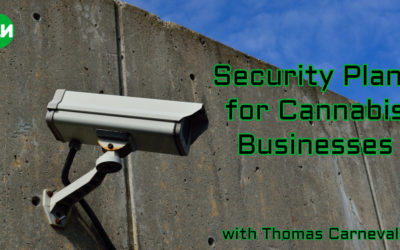 Security Plans for Cannabis Businesses with Thomas Carnevale