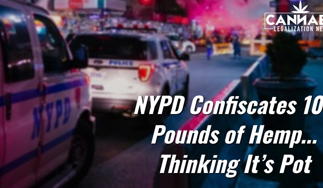 NYPD Confiscates 106 Pounds of Hemp Thinking It's Pot