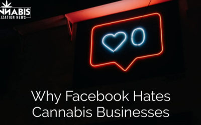 Why Facebook Hates Cannabis Businesses