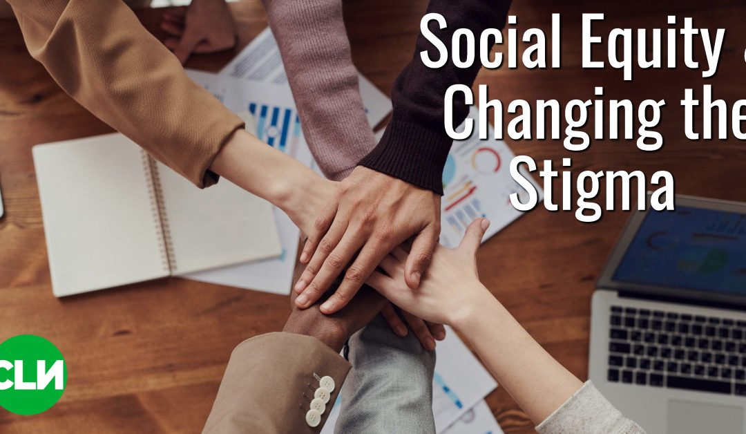Social Equity and Changing the Stigma