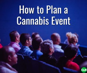How to Plan a Cannabis Event EventHi