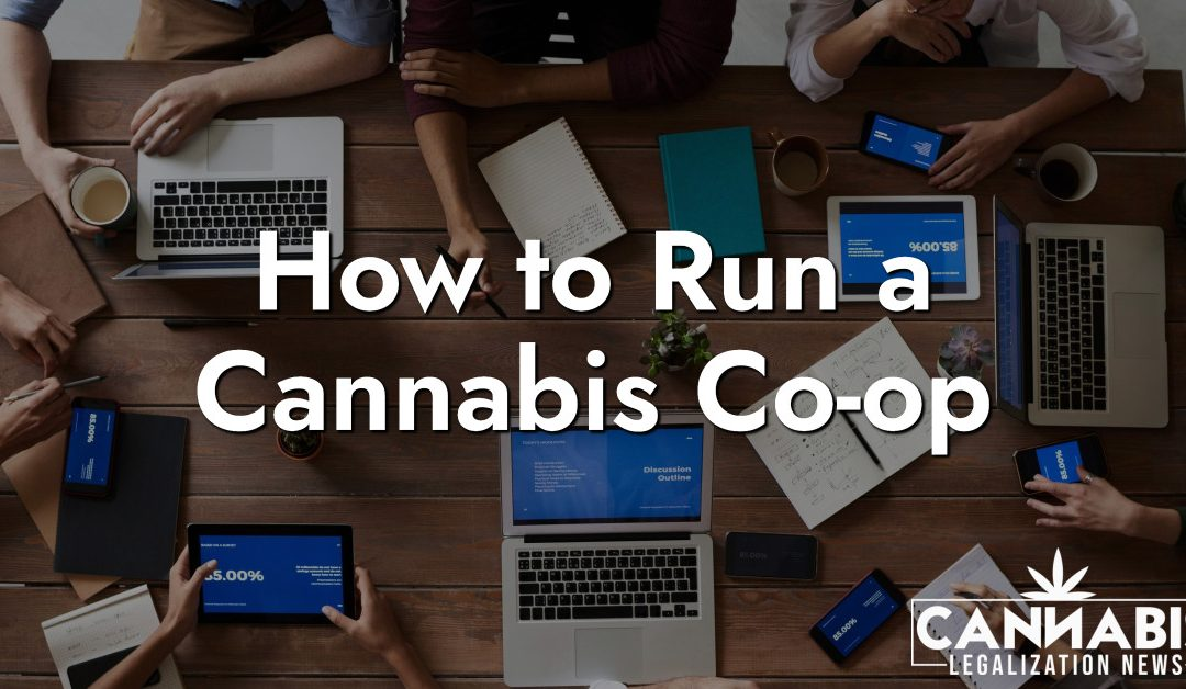 How to Run a Cannabis Co-Op
