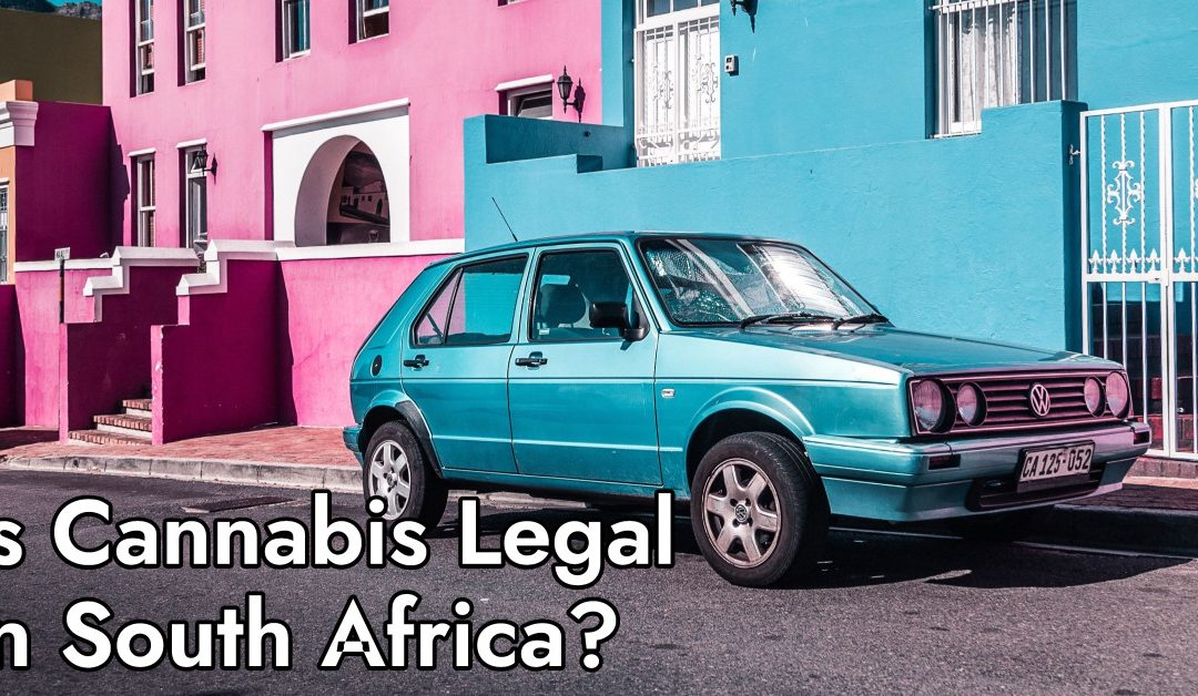 Ist Cannabis in Südafrika legal?